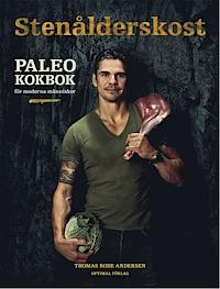 Stenalderskost paleo kokbok för moderna människor