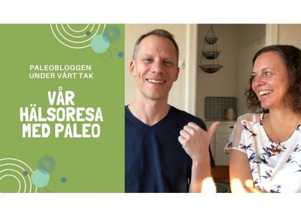 Vår hälsoresa på YouTube, symptomfri från IBS med Paleo